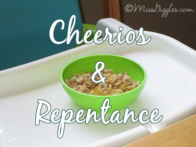 Random Giggles | Cheerios & Repentance