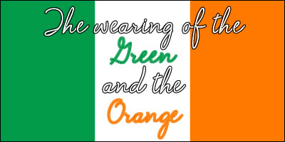 Random Giggles: The Wearing of the Green, and the Orange