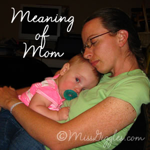 Random Giggles: The Meaning of Mom