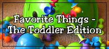Random Giggles | Favorite Things - The Toddler Edition